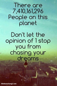 Don't let 1 person stop your dream