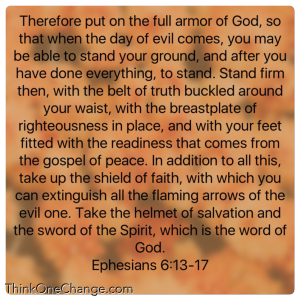 Put On The Full Armor of God.  ThinkOneChange.com