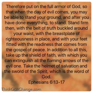 Put On The Full Armor of God.  ThinkOneChange.com