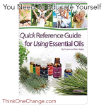 Quick Reference Guide for Using Essential Oils. ThinkOneChange.com