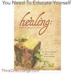 Healing: God's Forgotten Gift.  ThinkOneChange.com