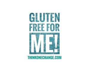 Gluten Free For Me.  #thinkonechange