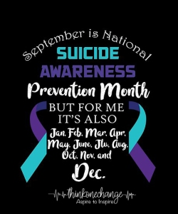 Every Month Needs To Be Suicide Awareness Month